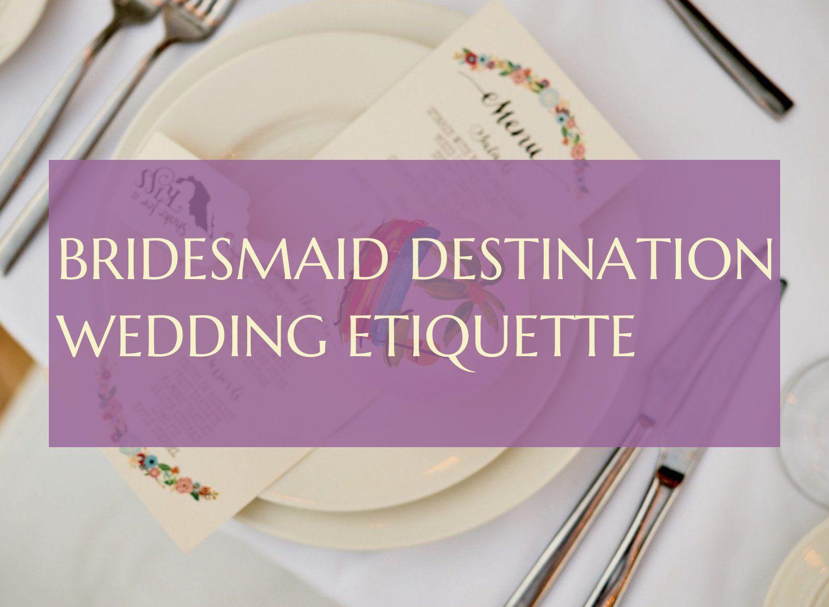 Bridesmaid Destination Wedding Etiquette Brautjungfer Hochzeit Etikette