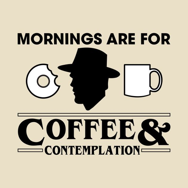 Coffee And Contemplation Stranger Things Quote Hopper