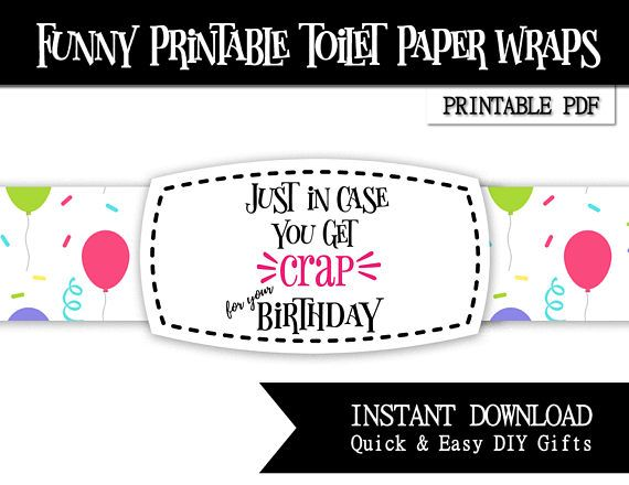 Just In Case You Get Crap For Your Birthday Funny Printable Toilet Paper Wrap