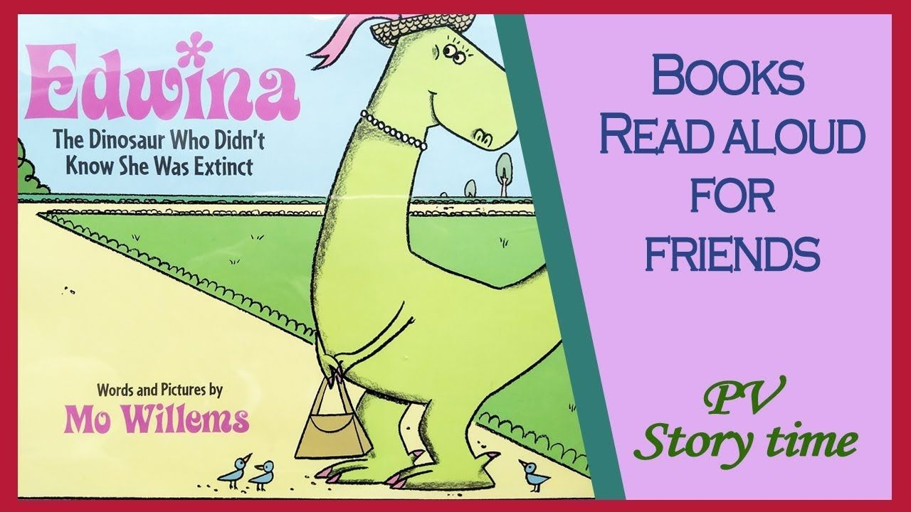 Edwina The Dinosaur Who Didn T Know She Was Extinct By Mo Willems