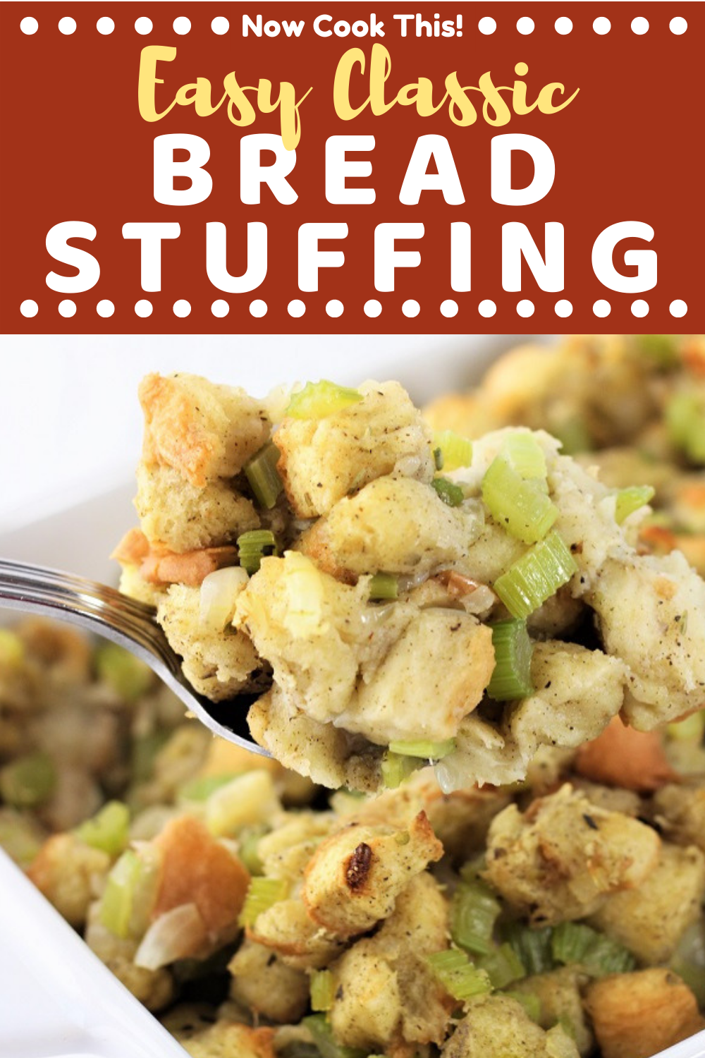 Easy Classic Bread Stuffing • Now Cook This!
