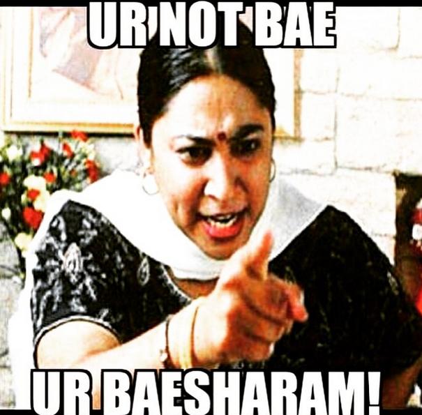 You Re Not Bae You Re Baesharam Desi Jokes Punjabi Memes Funny Memes