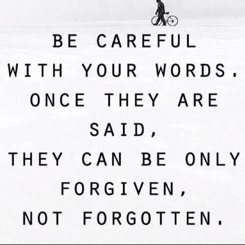 Some people just don't think before they speak. Words hurt and can cut so deep.