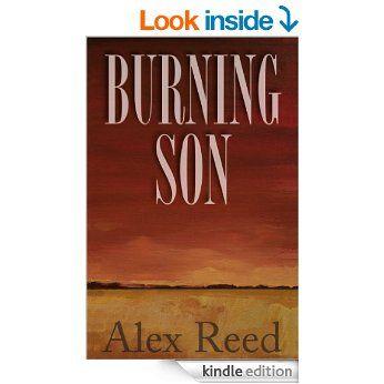Burning Son - Kindle edition by Alex Reed. Literature & Fiction Kindle eBooks @ Amazon.com.