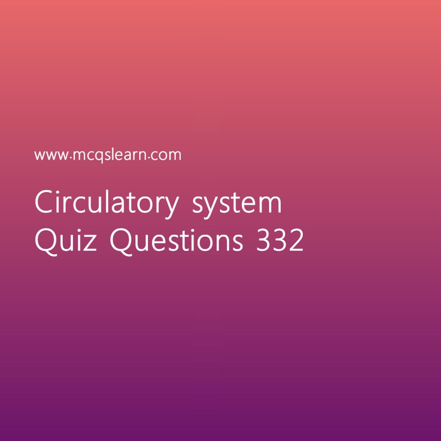 Learn Quiz On Circulatory System  O Level Biology Quiz 332