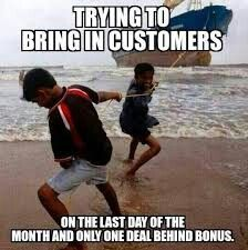 The End Of The Month Sales Work Humor Salesman Humor Work Memes