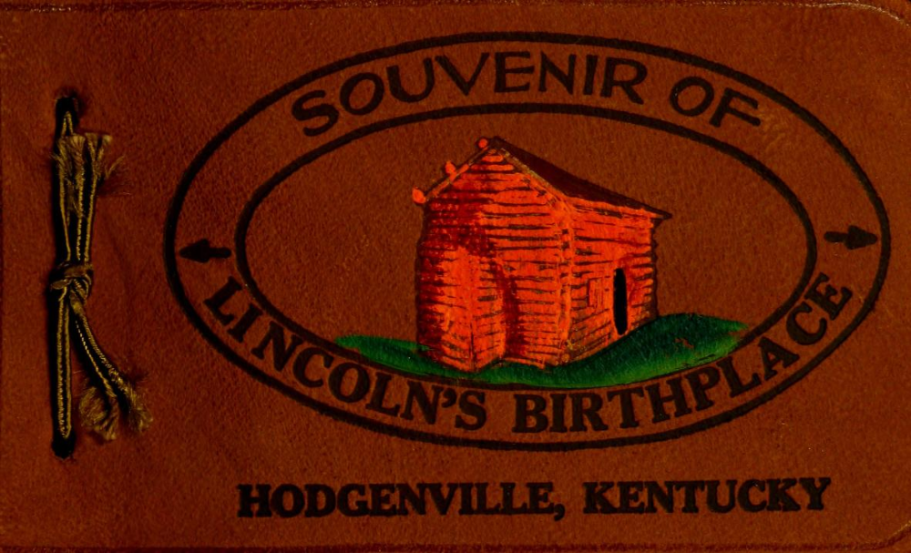 Souvenir Of Lincoln S Birthplace Hodgenville Kentucky Free Download Borrow And Streaming Internet Archive Kentucky Internet Archive Lincoln