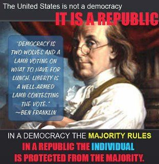 The United States in not a democracy, it's a republic. We pledge allegiance to the Republic.......