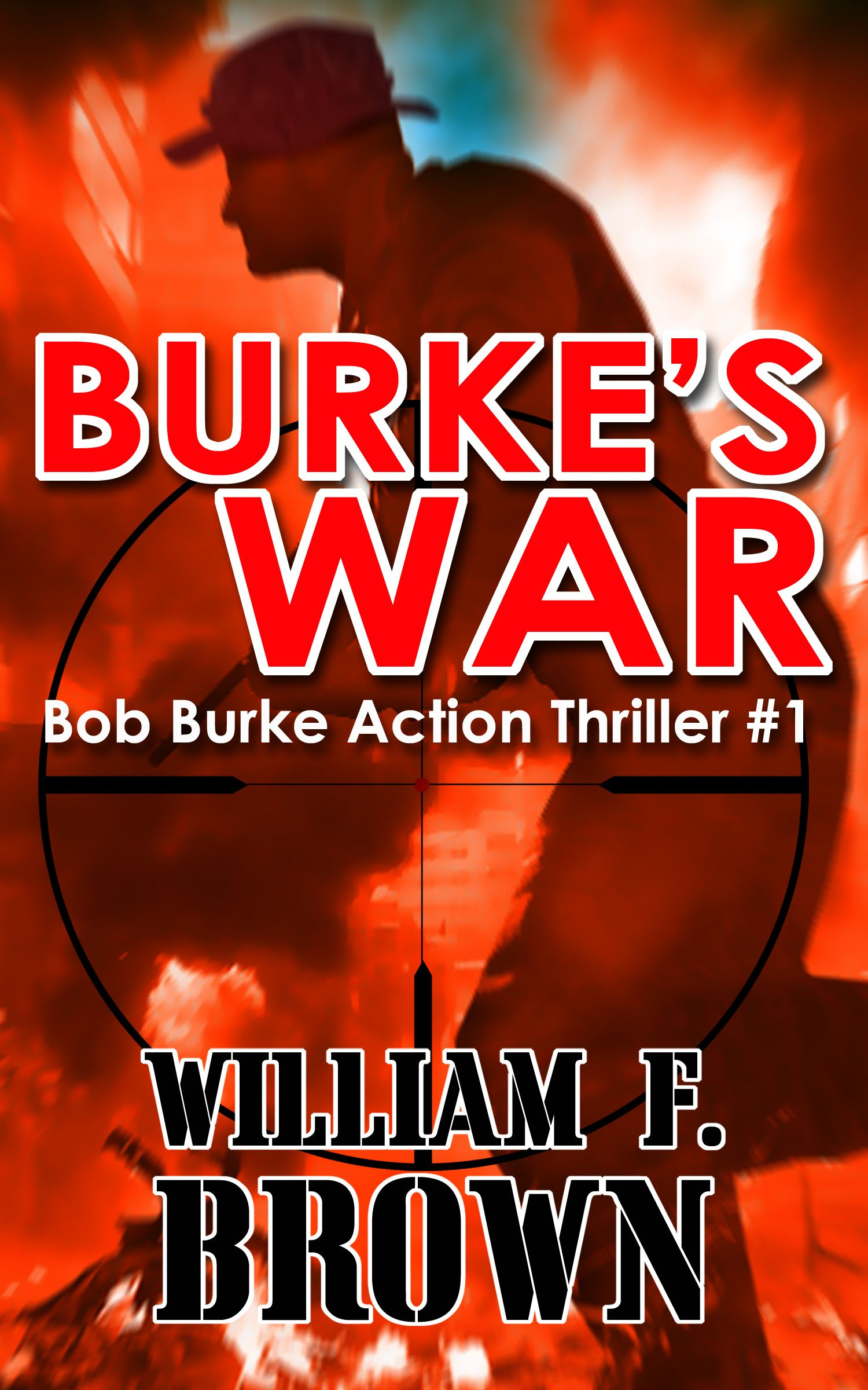 Burkes war by william brown action packed thriller 0