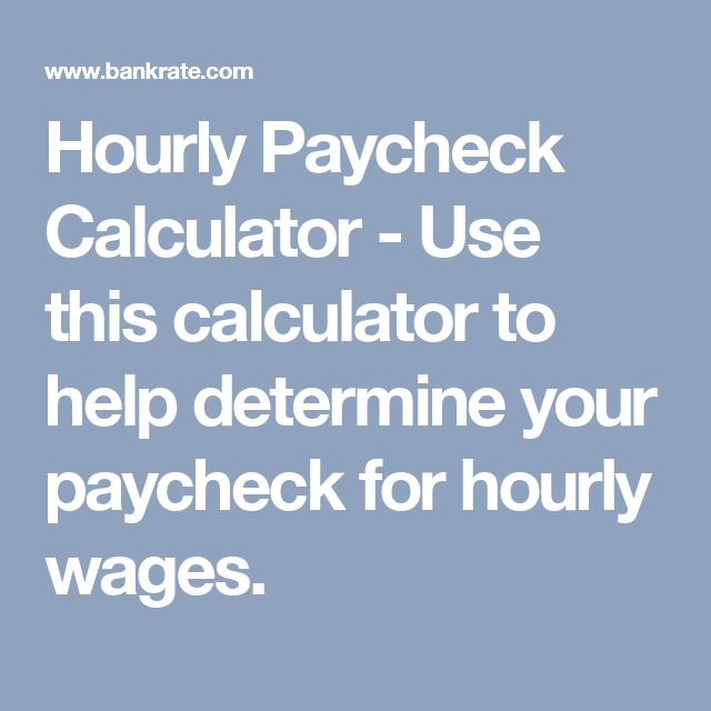 Hourly Paycheck Calculator - Use this calculator to help determine ...