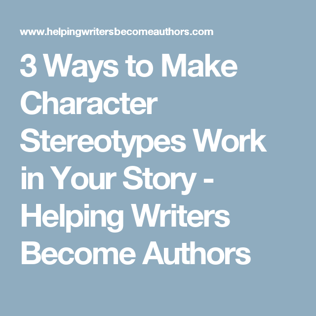 5 Surprisingly Simple Ways To Subvert Stereotypes In Stories