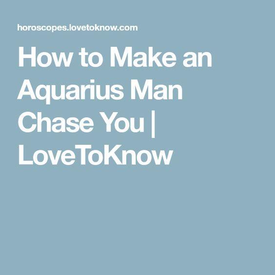 How to Make an Aquarius Man Chase You | recipes | Aquarius