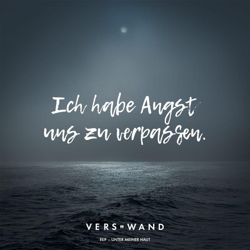 Visual Statements®️️ Ich habe Angst uns zu verpassen. - Elif Sprüche / Zitate / Quotes / Verswand / Musik / Band / Artist / tiefgründig / nachdenken / Leben / Attitude / Motivation