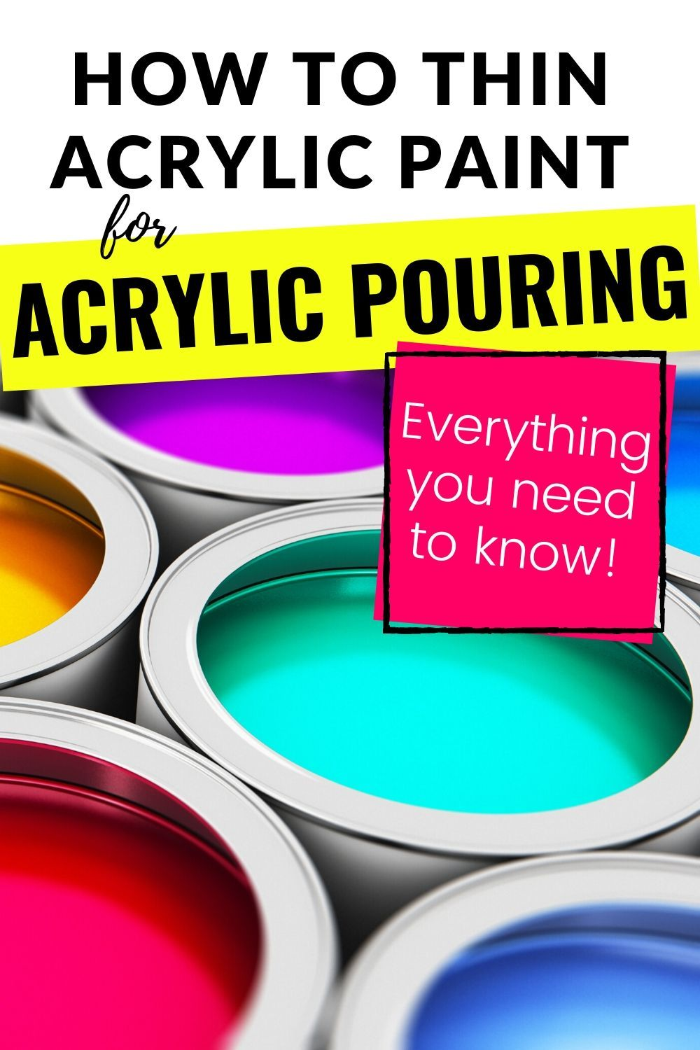 How To Thin Acrylic Paint For Acrylic Pouring Everything You Need To Know Acrylic Pouring Pouring Painting Acrylic Painting