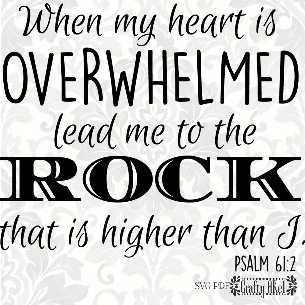 Psalm 612 SVG When my heart is overwhelmed lead me to