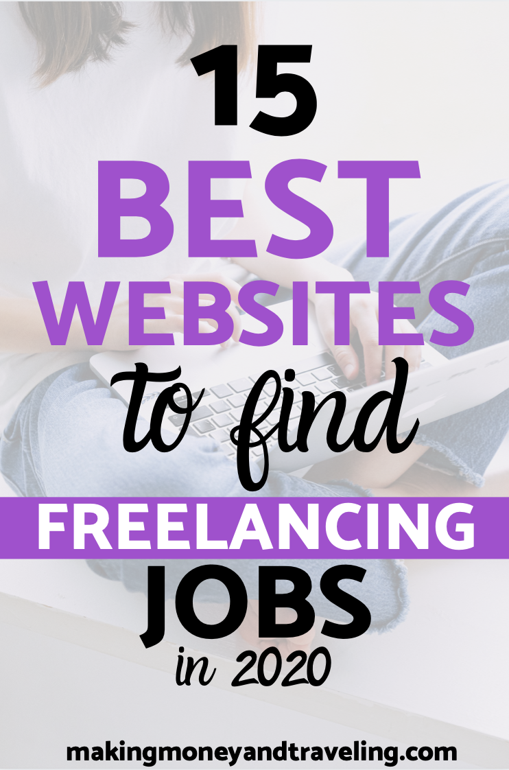 15 Best Websites To Find Freelancing Jobs Making Money And Traveling In 2020 Freelancing Jobs Remote Jobs Online Writing Jobs