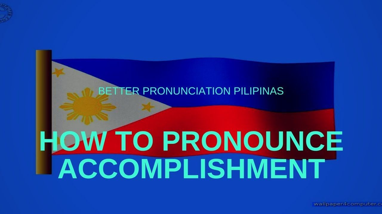 Lesson #8 HOW TO PRONOUNCE ACCOMPLISHMENT I better pronunciation