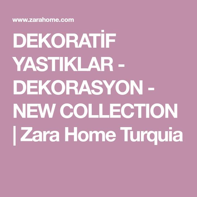Dekoratif Yastiklar Dekorasyon New Collection Zara Home Turquia Zara Zara Home Urunler