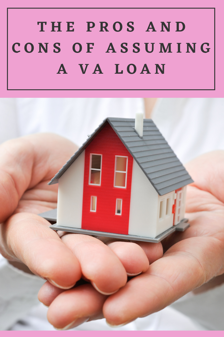 The Pros And Cons Of Assuming A Va Loan In 2020 Va Loan Loan Home Loans