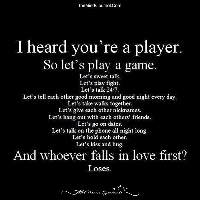 I Heard You Are A Player