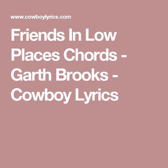 Friends In Low Places Chords - Garth Brooks - Cowboy Lyrics ...