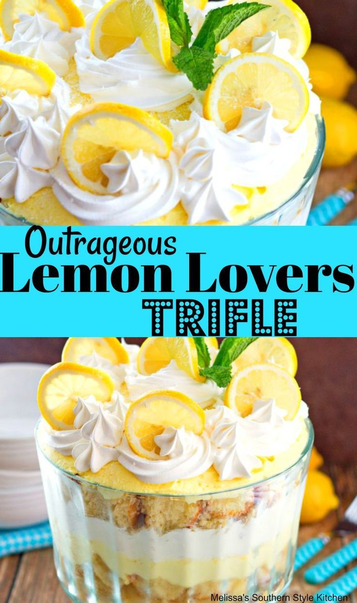 Outrageous Lemon Lovers Trifle - melissassouthernstylekitchen.com