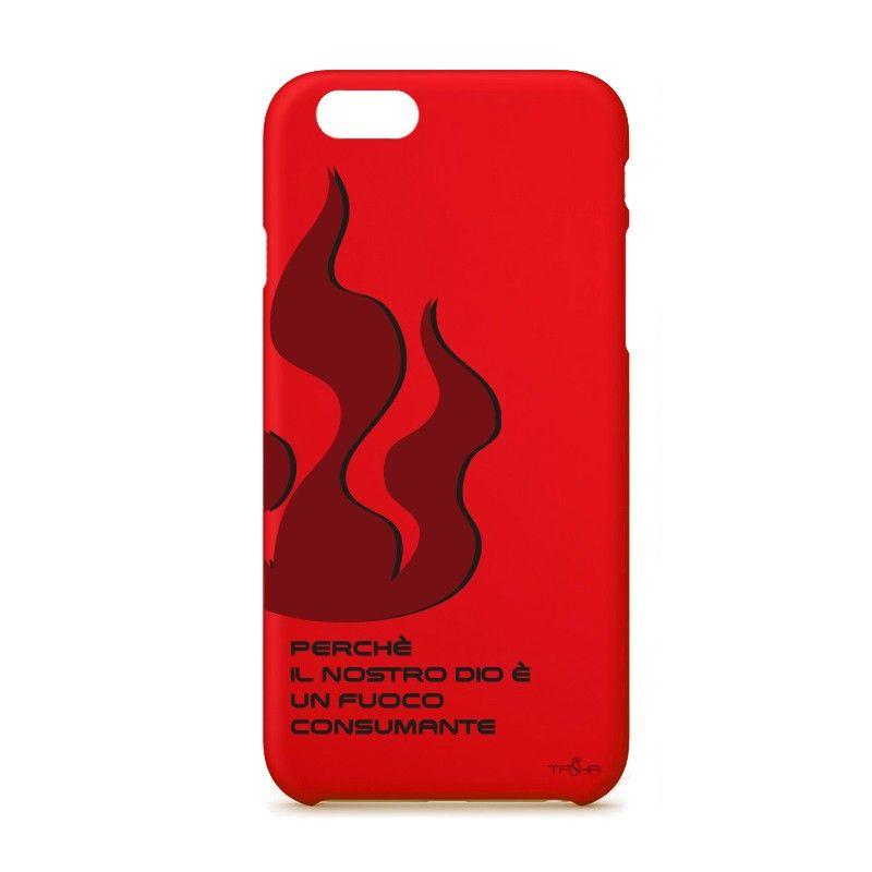 """""""Perché il nostro Dio è un fuoco consumante"""" disponibile per iPhone 5/5S e 6/6S www.tashagadget.com"""