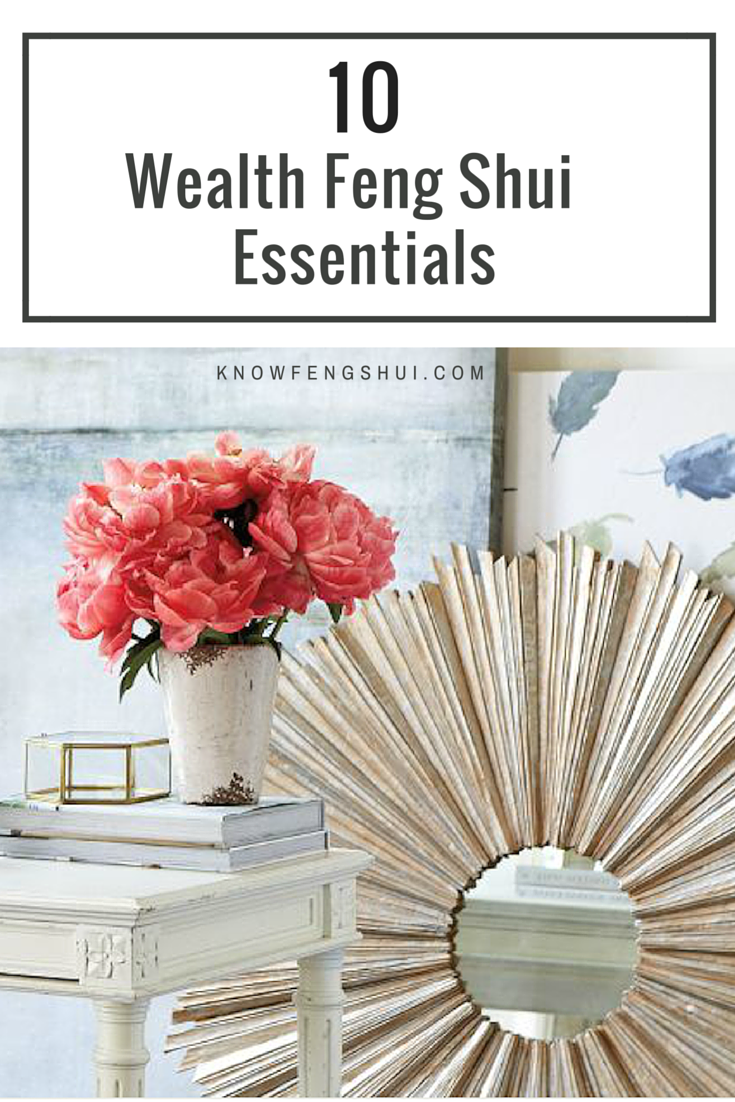 10 Wealth Feng Shui Essentials for Your Home | Pinterest | Feng shui ...