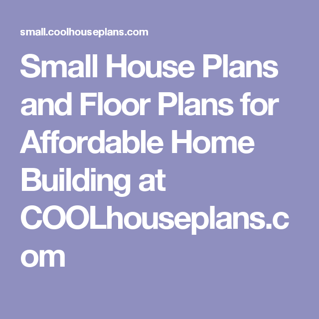 Small House Plans And Floor Plans For Affordable Home Building At