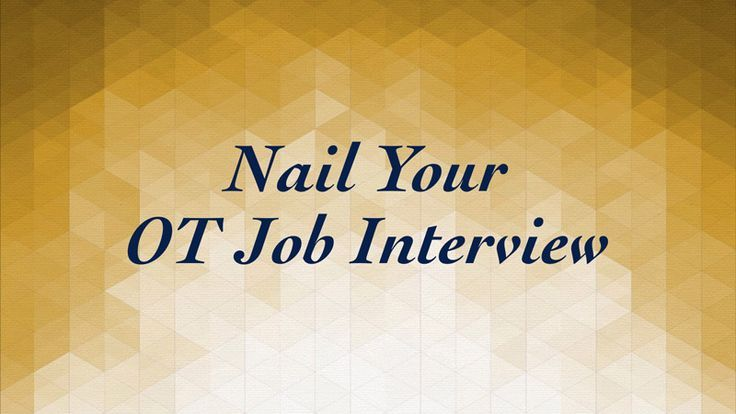 Nail Your Occupational Therapy Job Interview Occupational Therapy