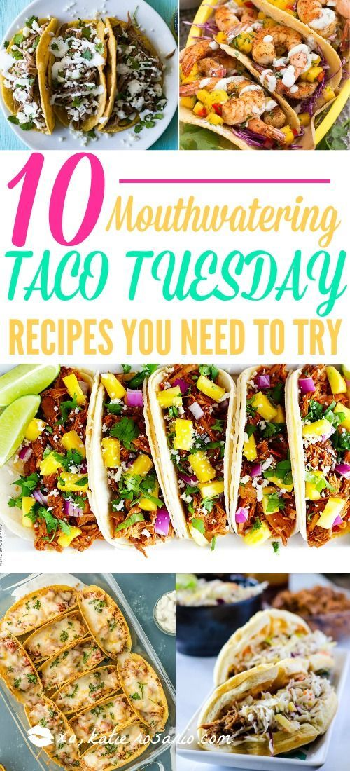 10 Mouthwatering Taco Tuesday Recipes You Need To Try - XO, Katie Rosario