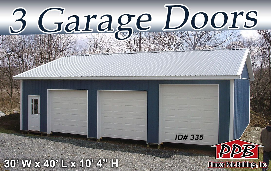 Why Get Two Garage Doors When You Can Get Three Dimensions 30 W X 40 L X 10 4 H Id 335 Openings Residential Garage Doors Shed Plans Garage Doors