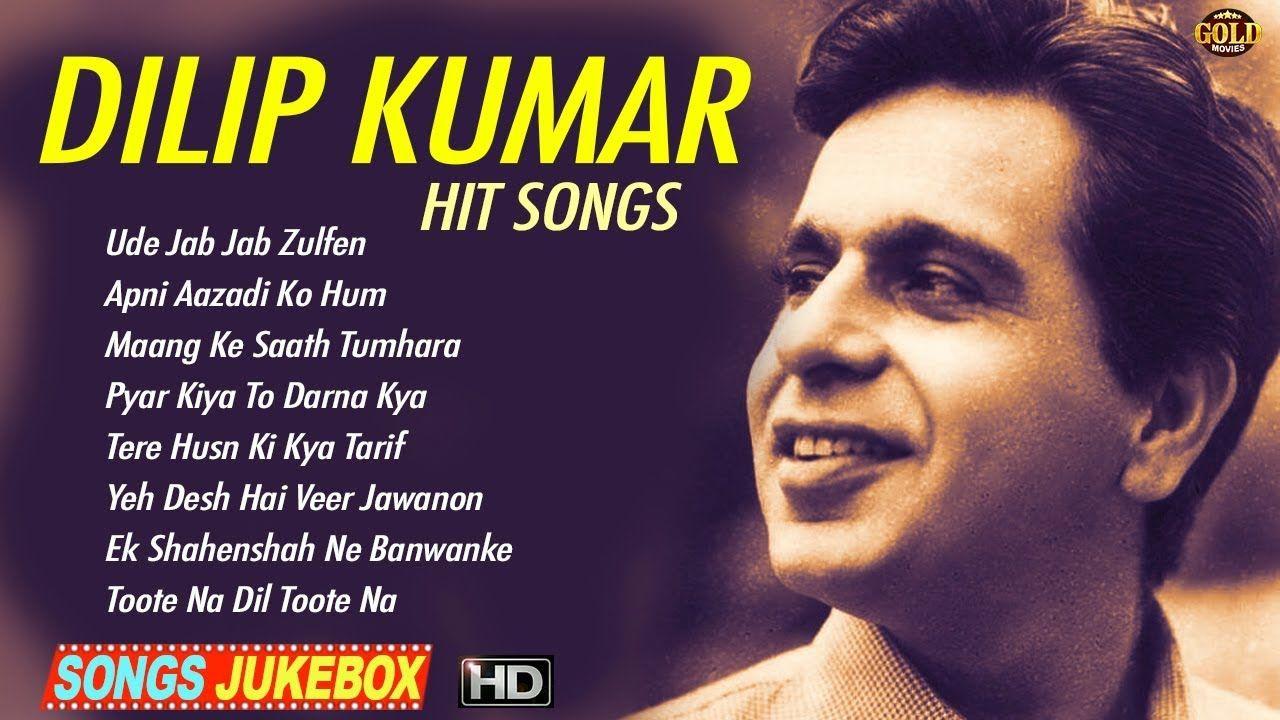 Hit Songs Of Dilip Kumar Video Songs Jukebox Hd In 2020 Hit Songs Bollywood Songs Songs