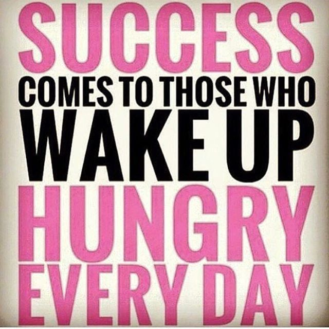 Sales Quote Of The Day Success Comes To Those Who Wake Up Hungry Every Day#quote #qotd