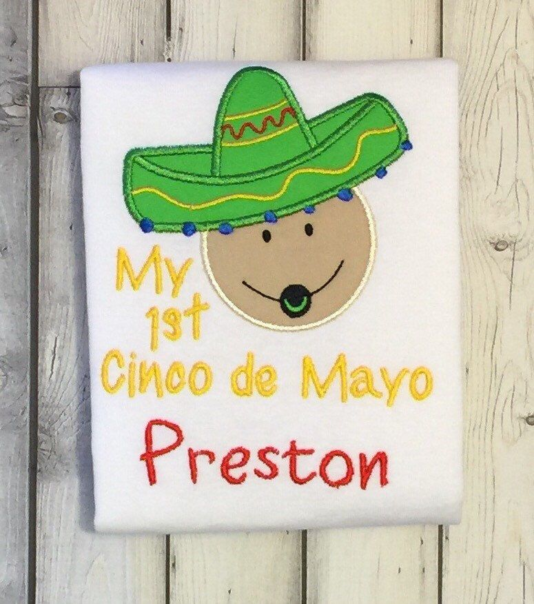 A personal favorite from my Etsy shop https://www.etsy.com/listing/272625540/my-1st-cinco-de-mayo-personalized-shirt