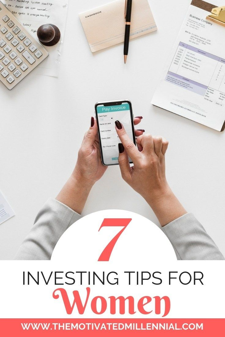 7 Investing Tips for Women 7 Investing Tips for Women - The Motivated Millennial