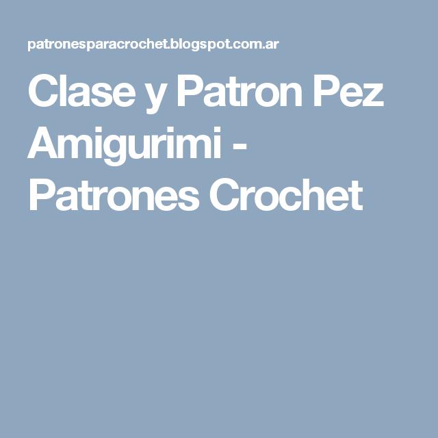 Clase y Patron Pez Amigurimi - Patrones Crochet | Patrones amigurumi ...