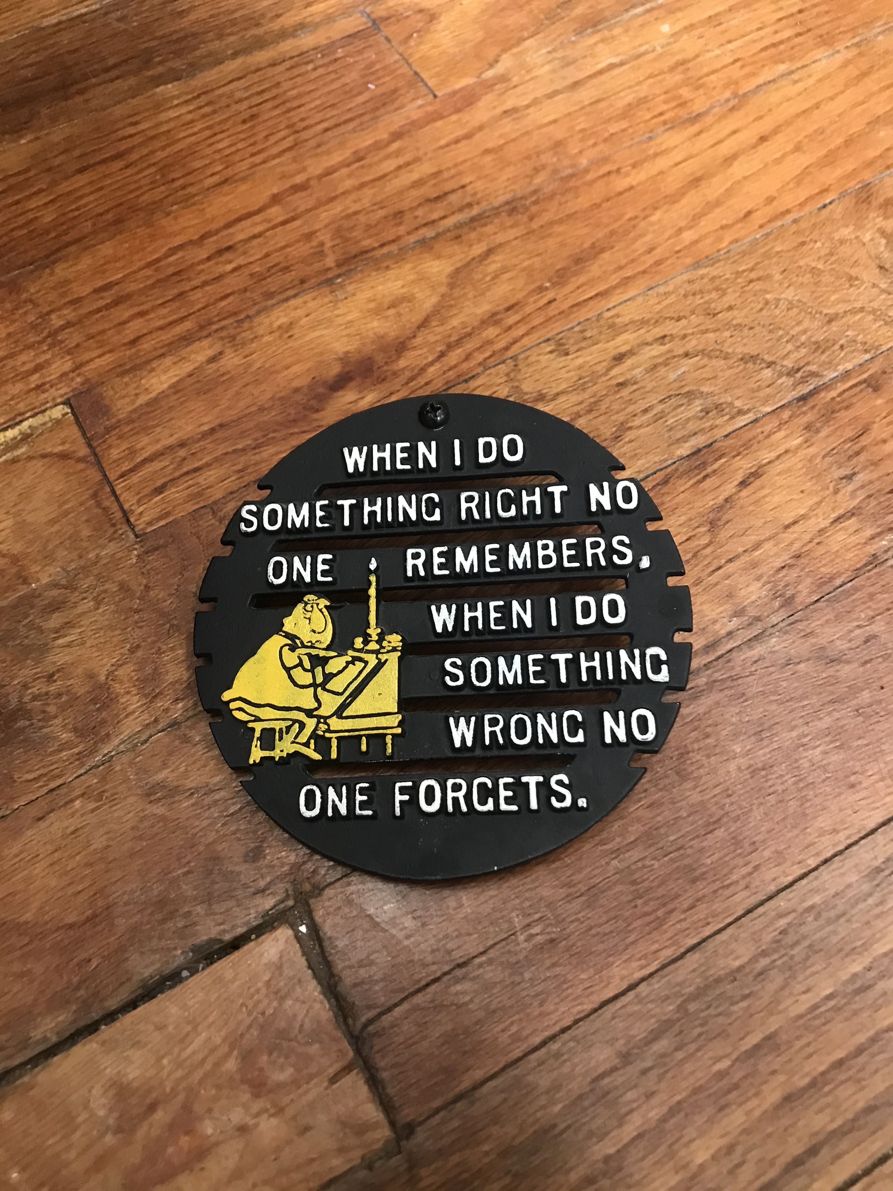 """Vintage trivet featuring a comical saying. """"WHEN I DO"""