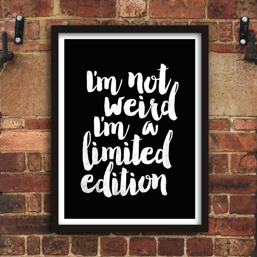 Ium not weird ium a limited edition azondp
