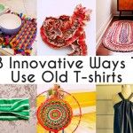 28 Innovative Ways To Use Old T-shirts