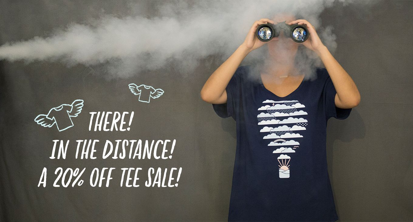 THERE! IN THE DISTANCE! A 20% OFF TEE SALE!