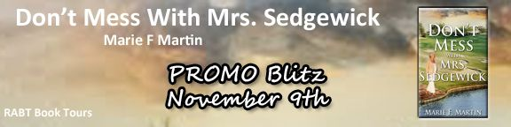 Don't Mess With Mrs. Sedgewick @RABTBookTours @mariefranmartin