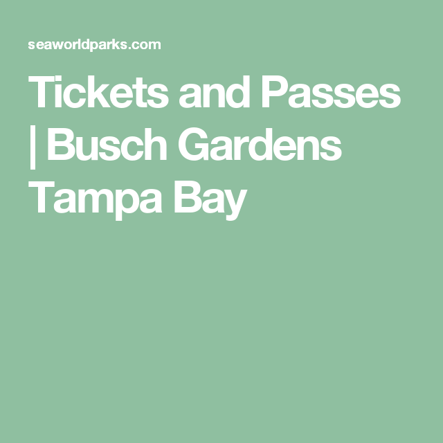 Tickets and Passes | Busch Gardens Tampa Bay | fl vacay | Pinterest ...