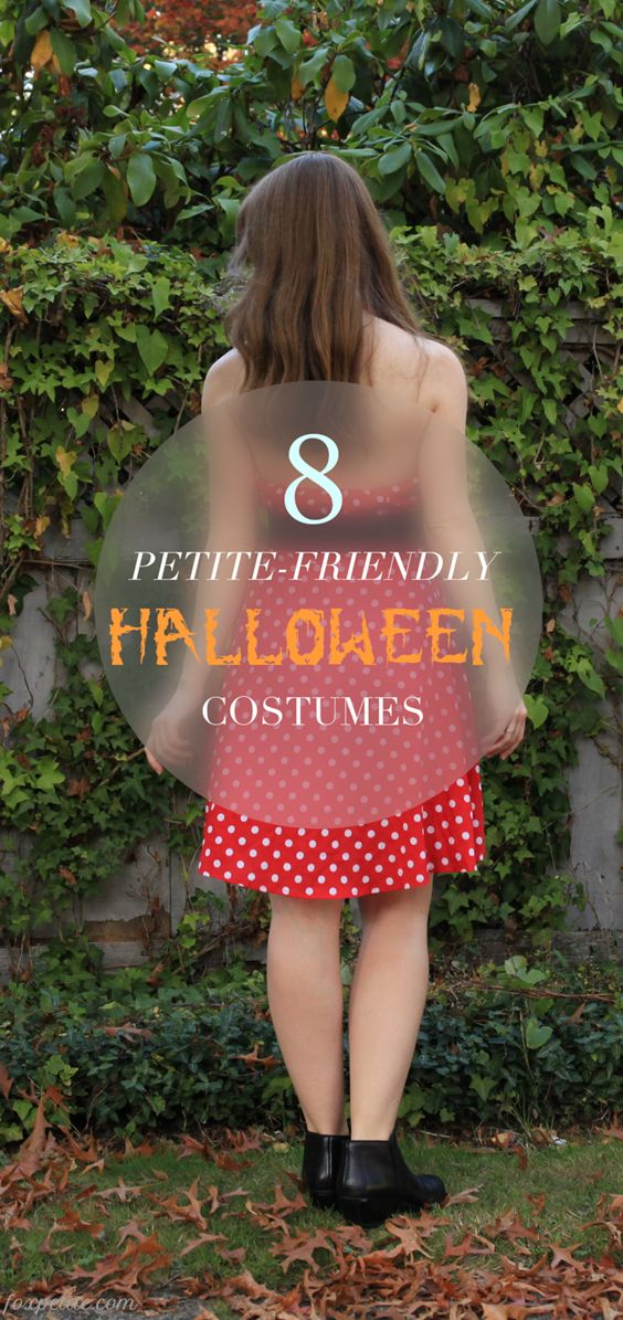 try these diy ideas to put together your own petite friendly outfit and show your holiday spirit adult womens petite halloween costumes petite fashion