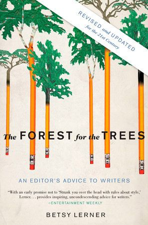The Forest For The Trees Revised And Updated By Betsy Lerner 9781594484834 Penguinrandomhouse Com Books In 2021 Good Books Book Writer Writer