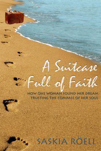 A Suitcase Full of Faith by Saskia Roell,http://www.amazon.com/dp/0615272479/ref=cm_sw_r_pi_dp_9AIotb1FHABE7D89