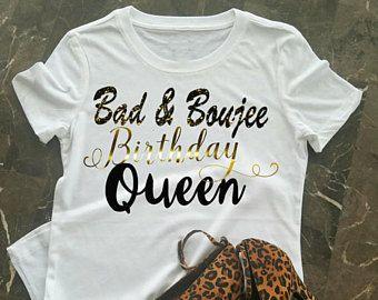 2336515e7 Birthday T-Shirt, Bad & Boujee Birthday Shirt, Birthday Queen Shirt,