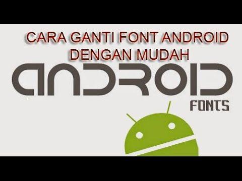 Cara Mengganti Font Android Tanpa Root Dengan Mudah