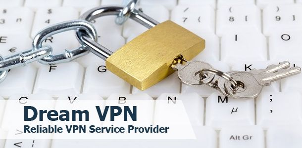 Dream vpn is one of the reliable vpn service providers in the usa dream vpn is one of the reliable vpn service providers in the usa by using ccuart Image collections
