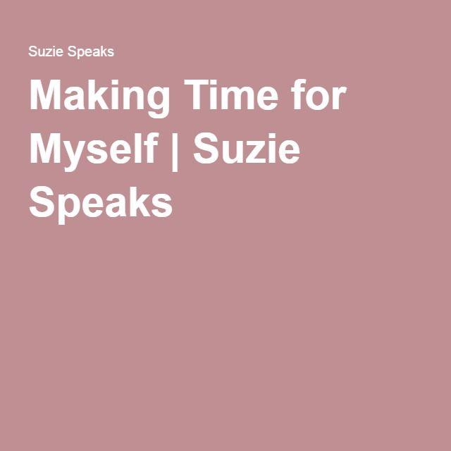 Making Time for Myself | Suzie Speaks
